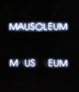 Sybren Renema and Timmy van Zoelen, Untitled (Museum/Mausoleum), 2010, neon